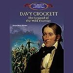 Davy Crockett: The Legend of the Wild Frontier | Bruce Winders