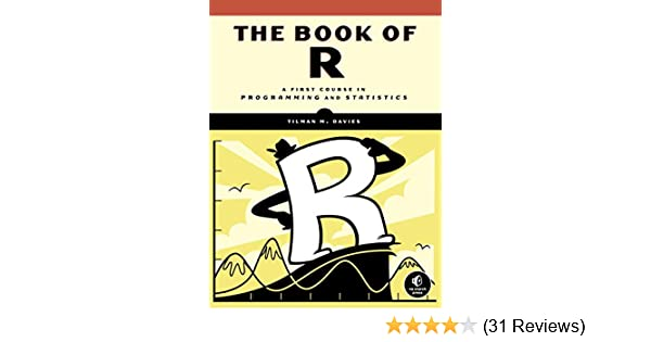 f7c29244e The Book of R: A First Course in Programming and Statistics 1st Edition,  Kindle Edition