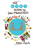 Kid's Guide to San Francisco (Kid's Guides Series)