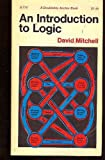 Introduction to Logic, Mitchell, David, 0090646347