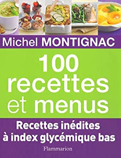 100 recettes et menus : [recettes inédites à index glycémique bas], Montignac, Michel