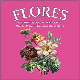 Flores Colorear Libro En Español Spanish Edition Paper2gift