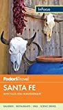 Fodor s In Focus Santa Fe: with Taos and Albuquerque (Travel Guide)