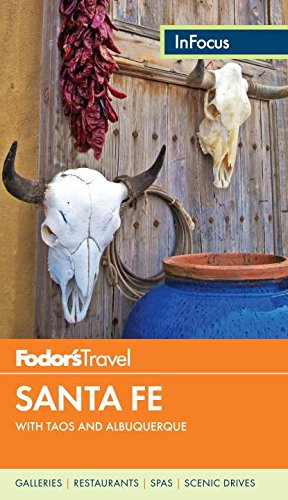 Fodor's In Focus Santa Fe: with Taos and Albuquerque (Travel Guide)