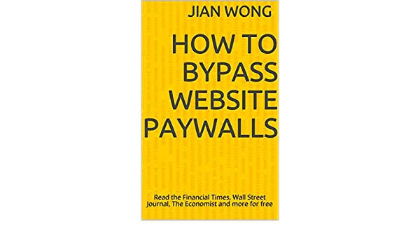 Amazon com: How to Bypass Website Paywalls: Read the Financial Times