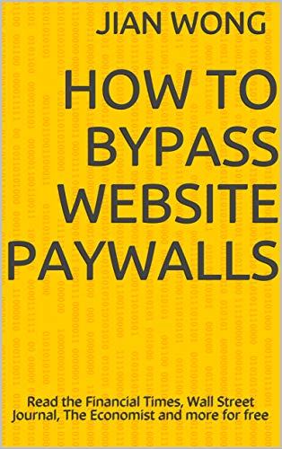 Amazon com: How to Bypass Website Paywalls: Read the