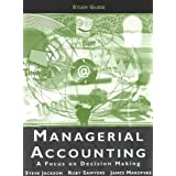 Managerial Accounting: Focus on Decision Making by Steve Jackson (2000-09-29)