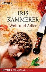 Wolf und Adler: Roman