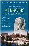 Ahmosis et le début de la XVIIIe dynastie par Barbotin