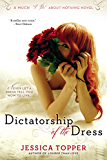 "Dictatorship of the Dress (Much ""I Do"" About Nothing Book 1)"