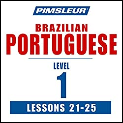 Pimsleur Portuguese (Brazilian) Level 1 Lessons 21-25