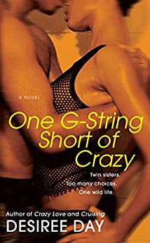 One G-String Short of Crazy by [Day, Desiree]