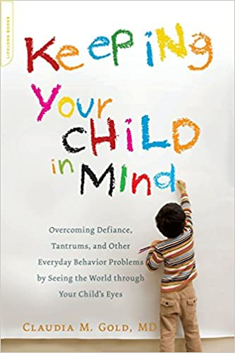 Keeping Your Child in Mind (A Merloyd Lawrence Book