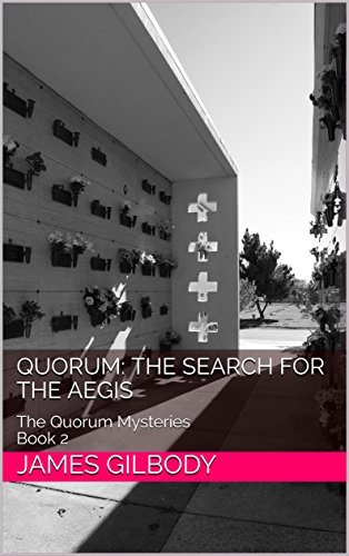 Quorum: The Search for the Aegis: The Quorum Mysteries Book 2