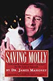 Saving Molly: A Research Veterinarian's Choices-for the Love of Animals