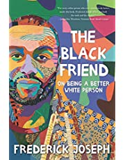 Black Friend, The: On Being a Better White Person
