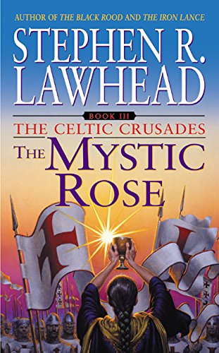The Mystic Rose (The Celtic Crusades (Mystic Rose)