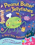 Peanut Butter and Jellyfishes, Brian P. Cleary, 0822561883