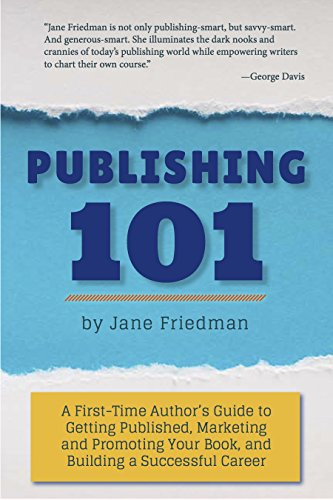 Publishing 101 a first time authors guide to getting published publishing 101 a first time authors guide to getting published marketing and promoting solutioingenieria Gallery