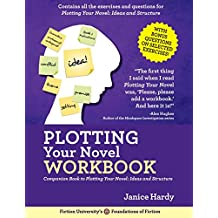 Plotting Your Novel Workbook: A Companion Book to Planning Your Novel: Ideas and Structure