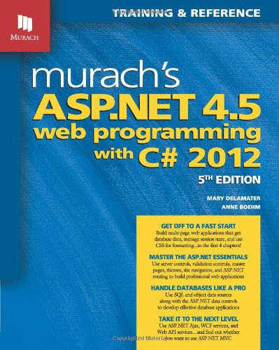 Murach's ASP.NET 4.5 Web Programming with C# 2012 (Murach: Training & Reference)