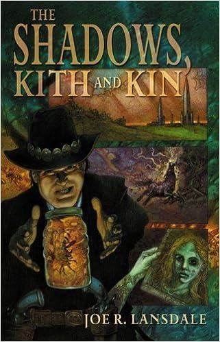The Shadows Kith and Kin: Joe R  Lansdale, Mark A  Nelson