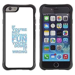 All-Round híbrido Heavy Duty de goma duro caso cubierta protectora Accesorio Generación-II BY RAYDREAMMM - Apple iPhone 6 - Fun Quote Inspiring Doing White Blue