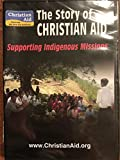 THE STORY OF CHRISTIAN AID SUPPORTING INDIGENOUS MISSIONS DVD