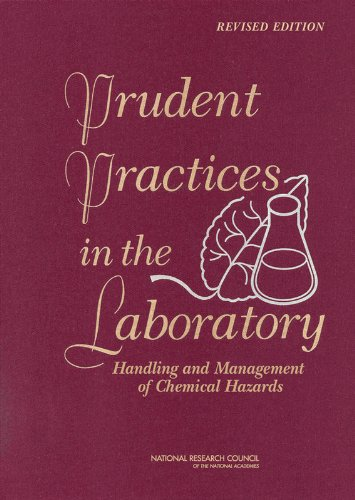 Prudent Practices in the Laboratory: Handling and Management of Chemical Hazards, Updated Version (Laboratory Safety)