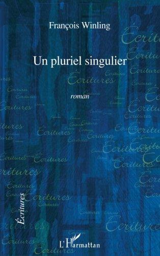 Un pluriel singulier ROMAN (French Edition)