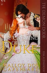 The Claiming of the Duke: by Malloy dos Capeheart (The Demon Door)