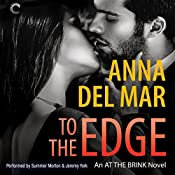To the Edge: At the Brink, Book 2 | Anna del Mar
