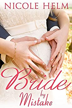 Bride by Mistake (Montana Born Brides series Book 3) by [Helm, Nicole]