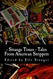 Strange Times: Tales From American Strippers