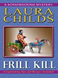 Frill Kill, Laura Childs, 1597226661