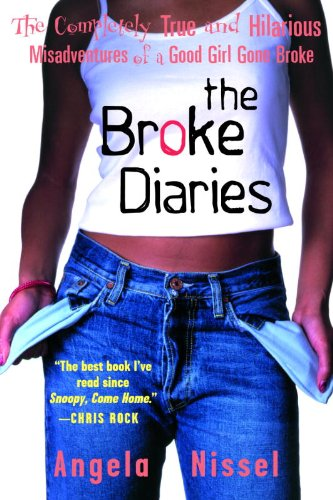 The Broke Diaries: The Completely True and Hilarious Misadventures of a Good Girl Gone Broke cover