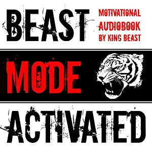 Beast Mode Activated: Motivational Audiobook Audiobook