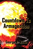 Countdown to Armageddon, George V. Weisz, 1434309762