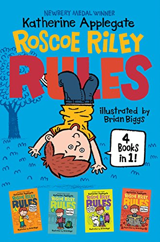 Roscoe Riley Rules 4 Books in 1!: Never Glue Your Friends to Chairs; Never Swipe a Bully's Bear; Don't Swap Your Sweater for a Dog; Never Swim in Applesauce