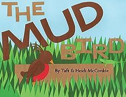 The Mud Bird by [McConkie, Taft]