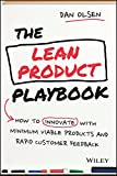 The Lean Product Playbook: How to Innovate with