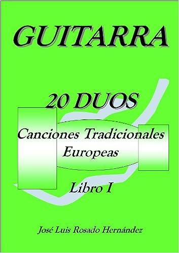 LIBRO PARTITURAS 20 DUOS GUITARRA CLASICA CANCIONES TRADICIONALES ...