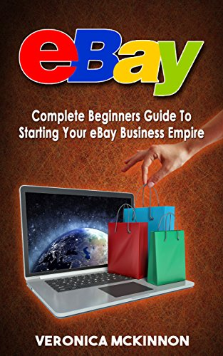 ebay-complete-beginners-guide-to-starting-your-ebay-business-empire-ebay-mastery-ebay-101
