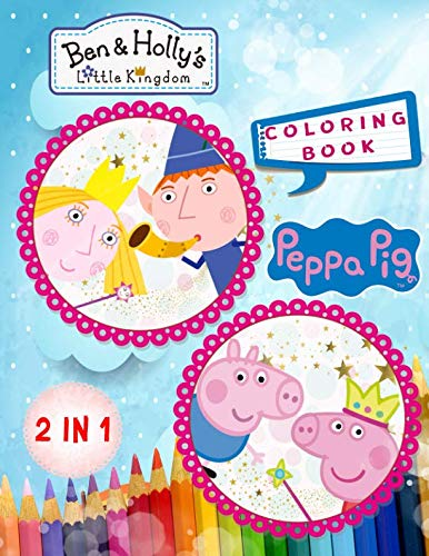 (Peppa Pig and Ben & Holly's Little Kingdom Coloring Book)