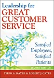 img - for Leadership for Great Customer Service: Satisfied Employees, Satisfied Patients, Second Edition (Ache Management) book / textbook / text book