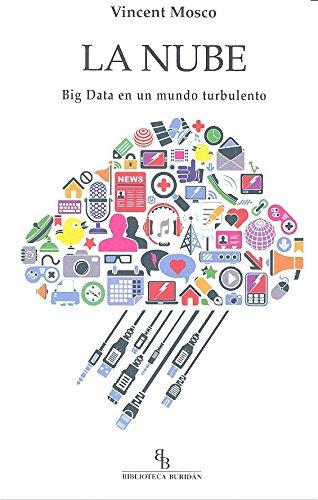 La nube. Big Data en un mundo turbulento. Tapa blanda – 16 may 2016 Vincent Mosco Biblioteca Buridán 841628881X Bibliografien