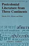 Image of Postcolonial Literature from Three Continents: Tutuola, H.D., Ellison, and White (Comparative Cultures and Literatures)