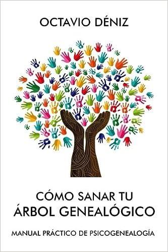 Como Sanar Tu Arbol Genealogico Amazones Octavio Deniz Libros