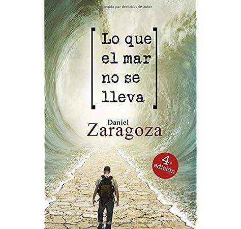 Lo que el mar no se lleva: Amazon.es: Zaragoza, Daniel: Libros
