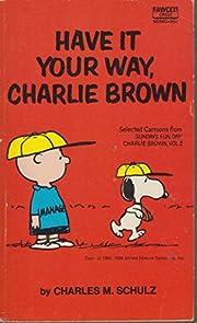 Have It your Way Charlie Brown – tekijä:…